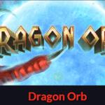 Dragon orb : slot gratuit en ligne de RTG
