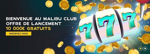 Malibu casino avis